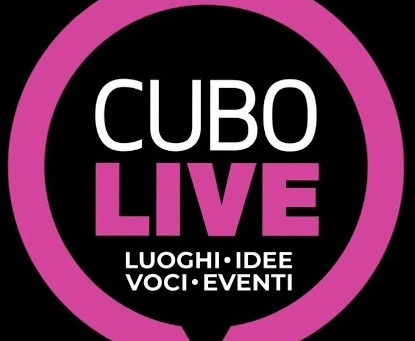 CUBO LIVE, LUOGHI, IDEE, VOCI, EVENTI, È LA NUOVA RASSEGNA DI SPETTACOLI DAL VIVO