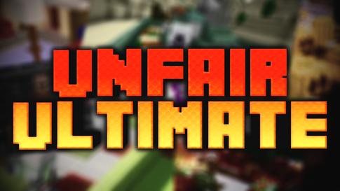 UNFAIR ULTIMATE [Map Pack]
