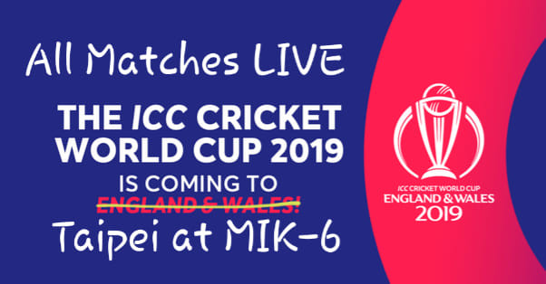 Where to watch Cricket world cup 2019 all matches in Taipei, Taiwan!? free entry!