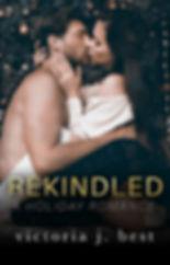 Rekindled A Holiday Romance - Victoria J