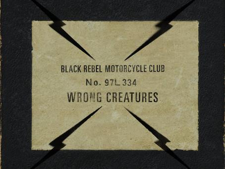 #review: Black Rebel Motorcycle Club - Wrong Creatures