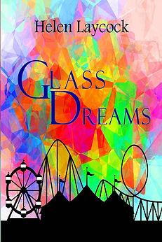Glass Dreams - Helen Laycock