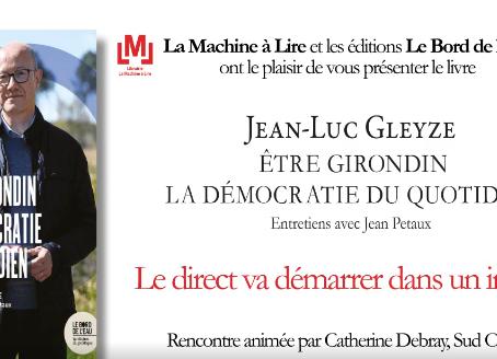 Présentation du livre « Etre Girondin, la démocratie du quotidien », entretiens entre Jean-Luc Gley
