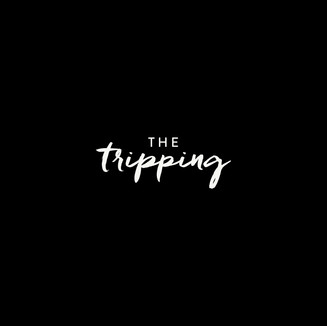 The Tripping