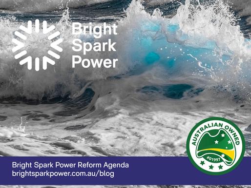 The Bright Spark Power Reform Agenda