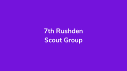 7th Rushden Scout Group