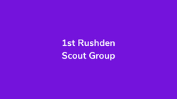1st Rushden Scout Group