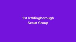 1st Irthlingborough Scout Group