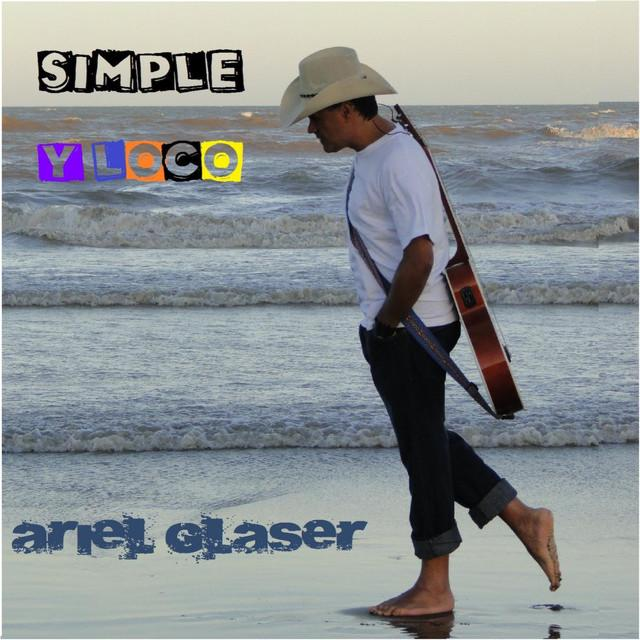 Ariel Glaser - Simple y Loco (2016)