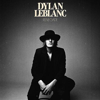 Dylan-LeBlanc_Renegade_FINAL_400