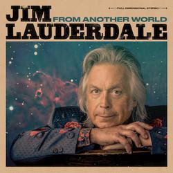 JimLauderdale_FromAnotherWorld_COVER-1