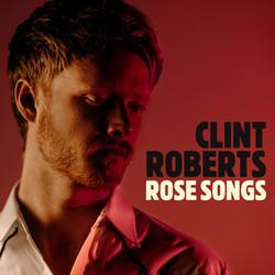 ClintRobertsFinal_ROSE-SONGS-cover-1