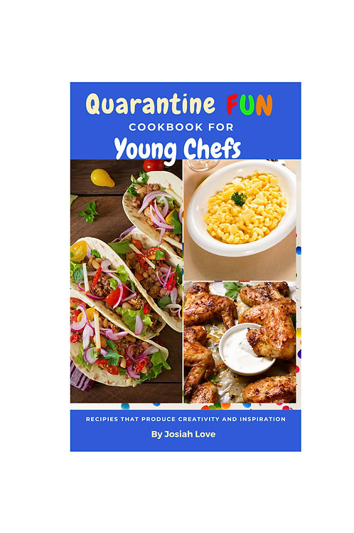 Quarantine Fun Cookbook for Young Chefs