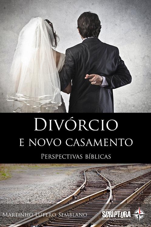 Divórcio e novo casamento: perspectivas bíblicas