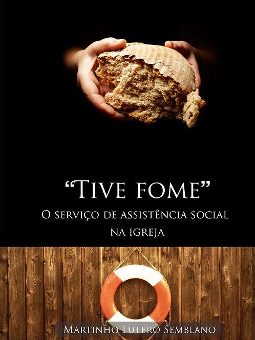 Tive fome: o serviço de assistência social da igreja