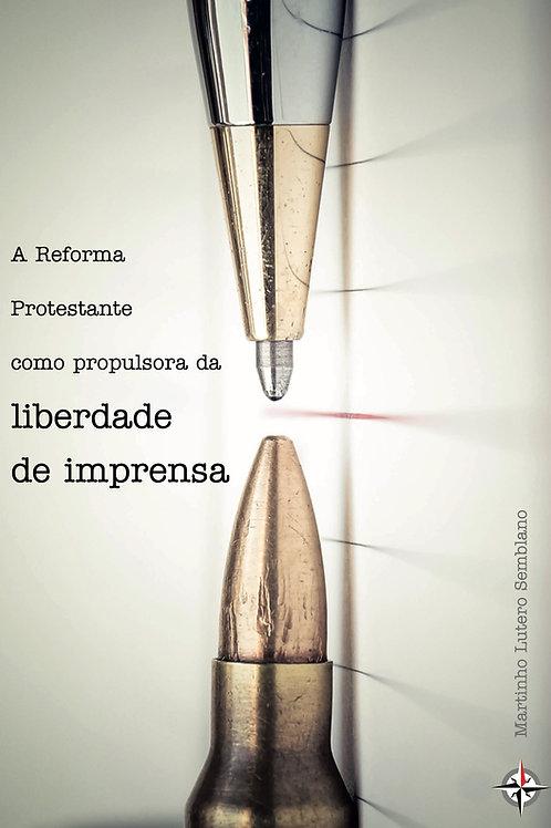 A Reforma Protestante como propulsora da liberdade de imprensa