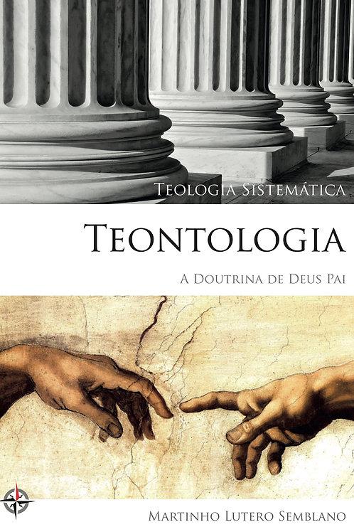 Teontologia: a Doutrina de Deus Pai
