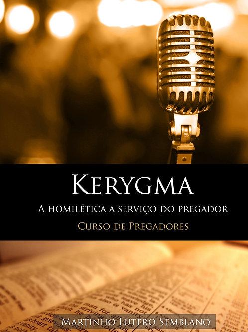 Kerygma: a homilética a serviço do pregador (curso de pregadores)