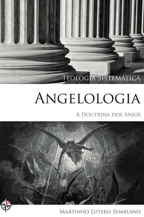 Angelologia: a Doutrina dos Anjos