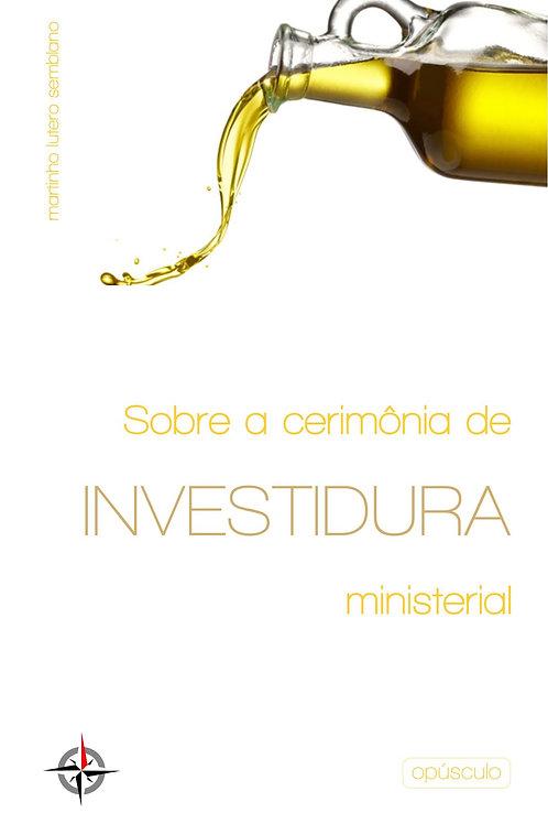 Sobre a cerimônia de investidura ministerial