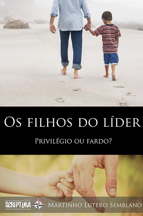 Os filhos do líder: privilégio ou fardo