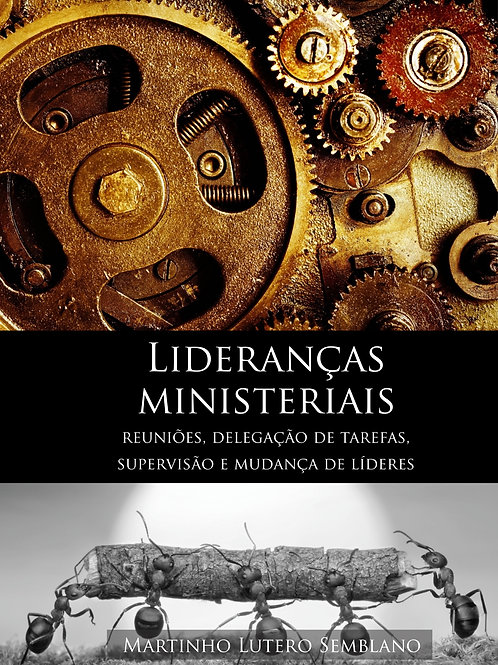 Lideranças ministeriais: reuniões, delegação de tarefas, supervisão e mudanças
