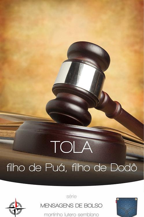 Tola, filho de Puá, filho de Dodô