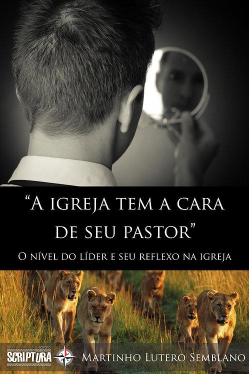 A igreja tem a cara de seu pastor: o nível do líder e seu reflexo na igreja