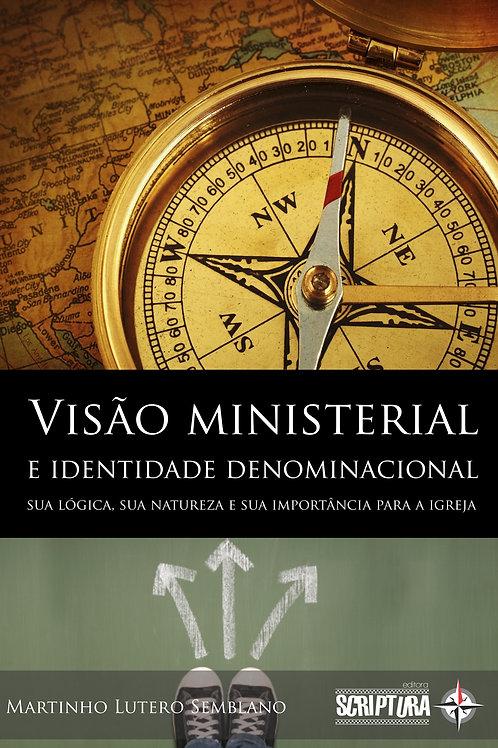 Visão ministerial e identidade denominacional: sua lógica e sua natureza