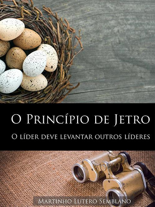 O Princípio de Jetro: o líder deve levantar novos líderes