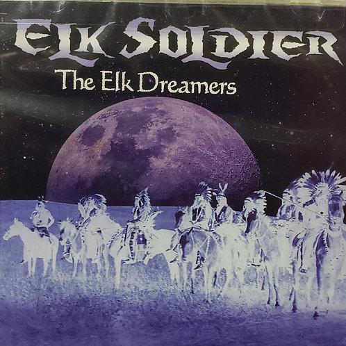 The Elk Dreamers - by Elk Soldier