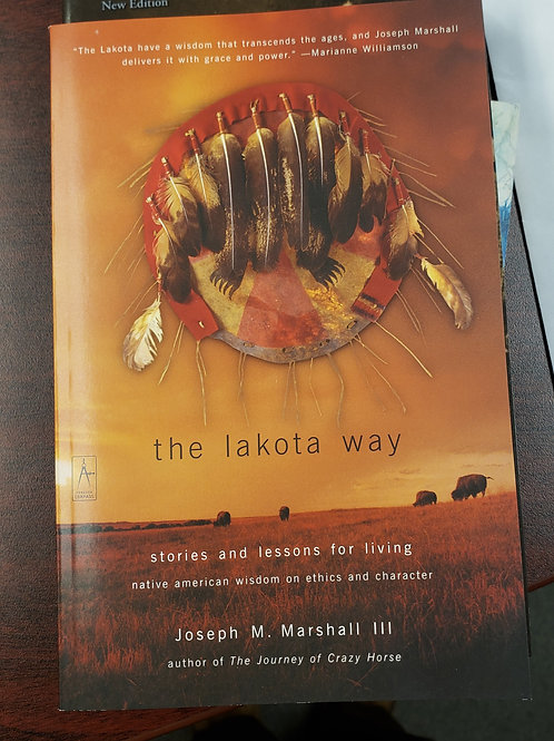 the Lakota Way - Stories and Lessons forLiving