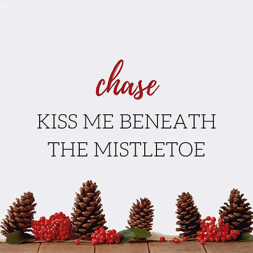 Kiss Me Beneath The Mistletoe