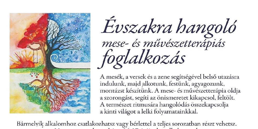 Évszakra hangoló - mese- és művészetterápiás foglalkozás  2. alk.