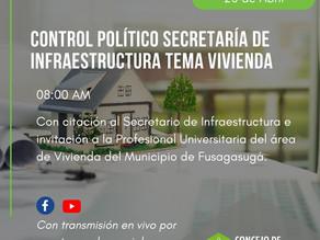 Control Político Secretaría de Infraestructura, tema: Vivienda