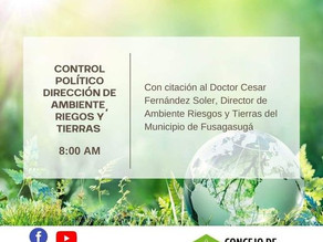 Control Político, Dirección de Ambiente, Riesgos y Tierras