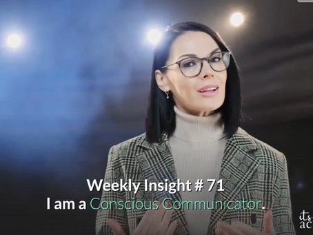 Weekly Insight #71 - I Am A Conscious Communicator