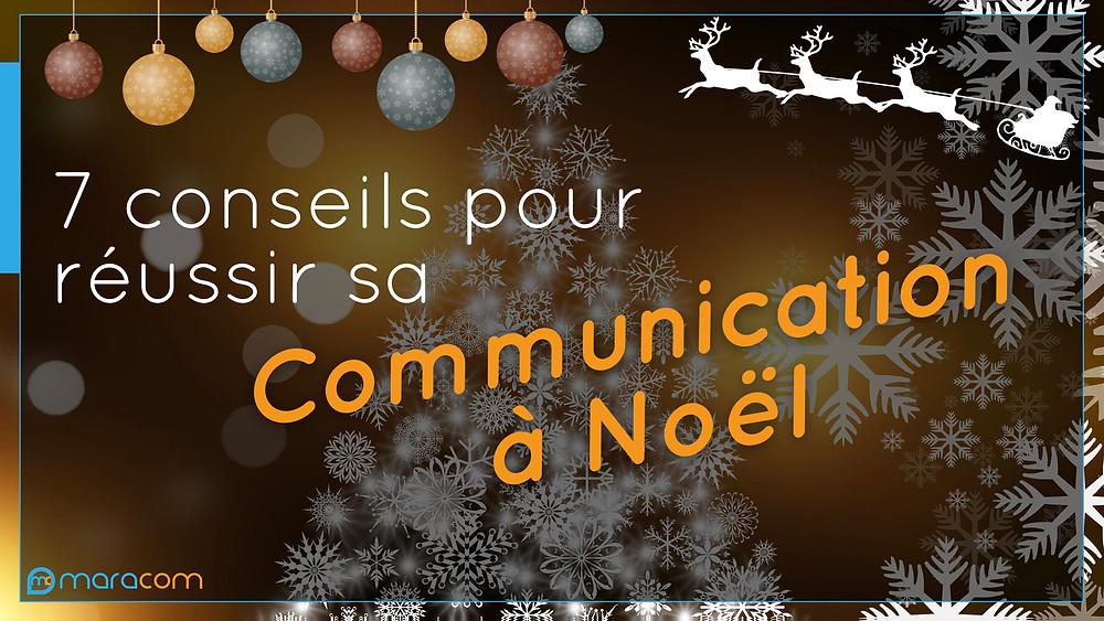 7 conseils pour réussir sa Communication à Noël maracom