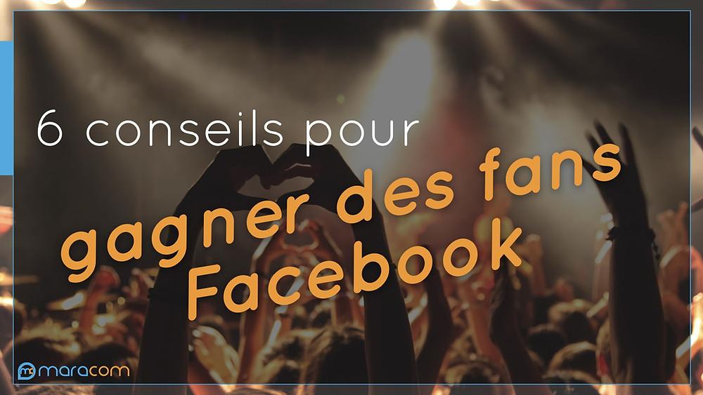 gagner fans Facebook maracom conseil