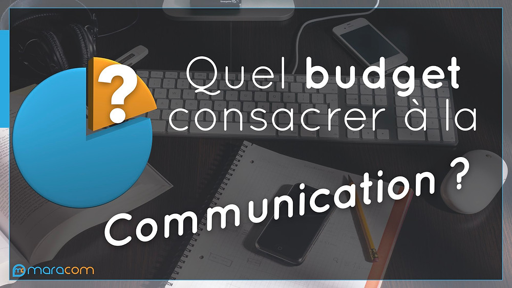 article maracom définir budget communication 4 étapes