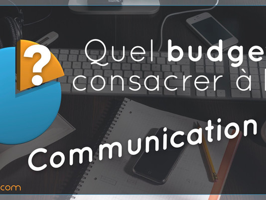 Définir son budget communication en 4 étapes