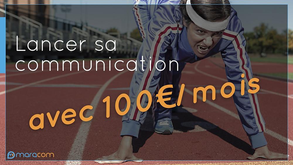 lancer communication 100€ par mois maracom