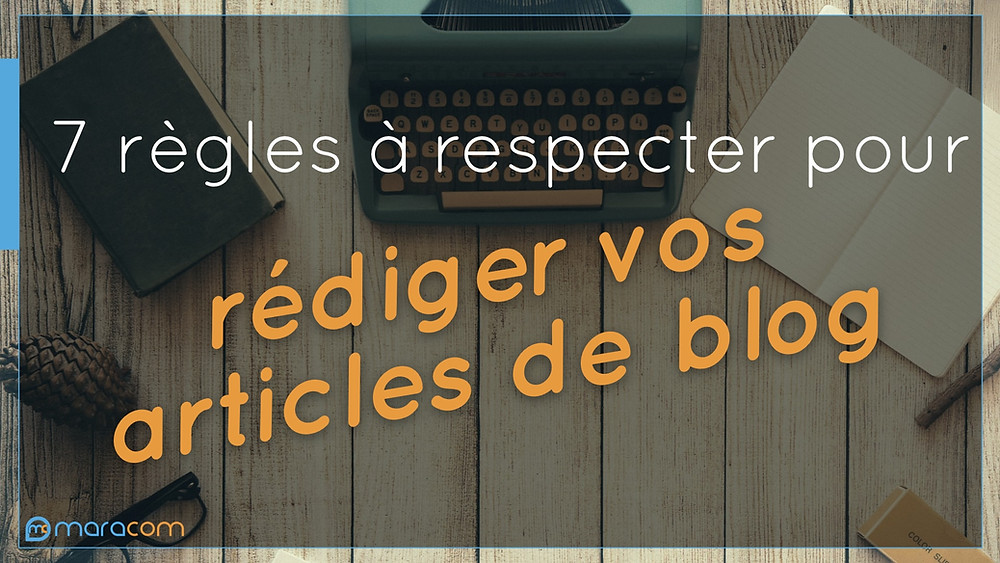 7 regles rédiger article blog La Réunion