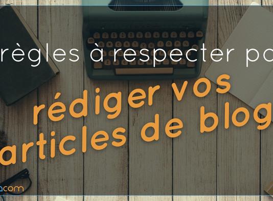 7 Règles à respecter pour rédiger vos articles de Blog