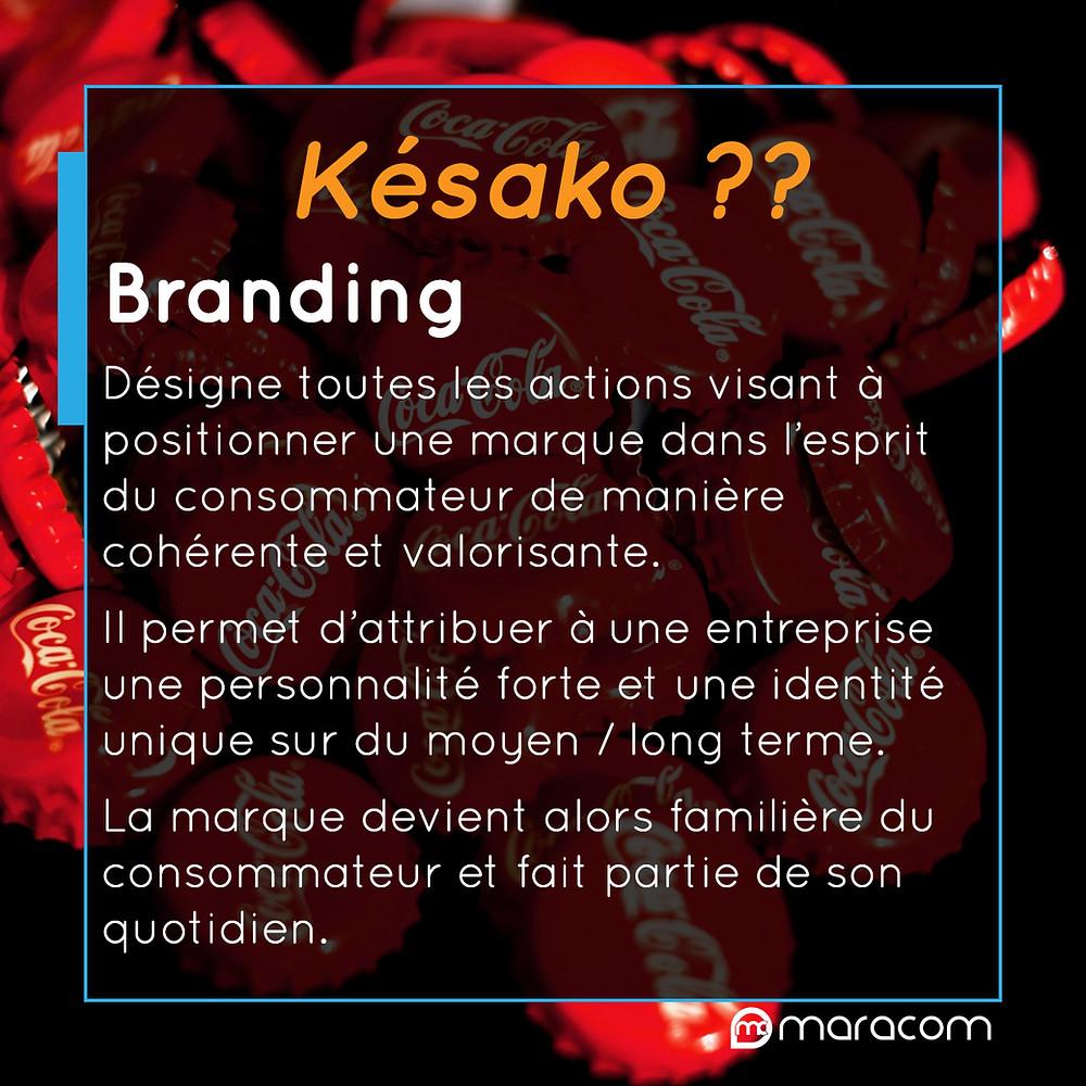 késako branding maracom définition