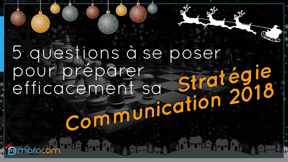 article maracom préparer stratégie communication 2018 questions