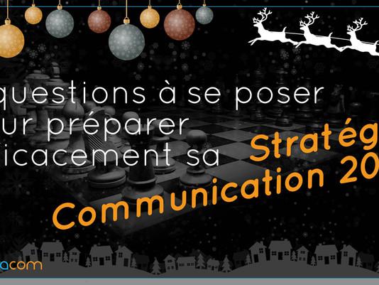 5 Questions à se poser pour préparer efficacement sa Stratégie Communication 2018