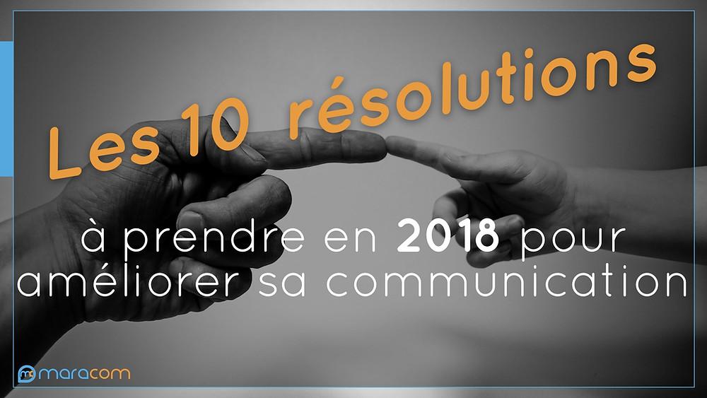 maracom 10 resolutions prendre 2018 améliorer communication noir blanc doigt touche