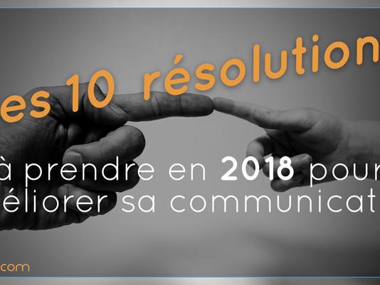 Les 10 résolutions à prendre en 2018 pour améliorer sa communication