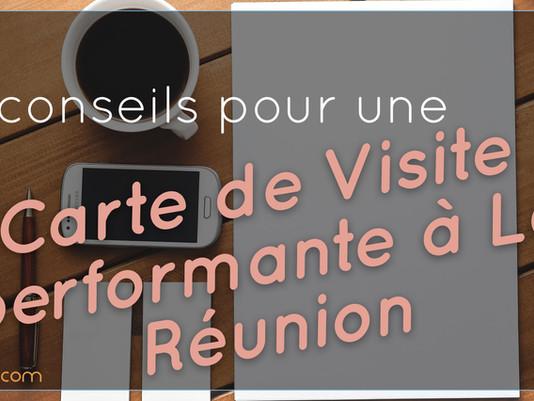 6 conseils pour une carte de visite performante à La Réunion